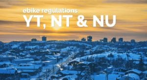 Ebike Regulations in Yukon, NT & NU